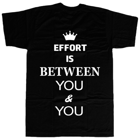 Effort is Between You & You T-shirt - billionaire dropouts