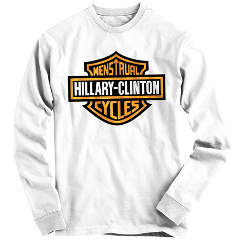 Hillary Clinton Menstrual Cycles White Long Sleeve - billionaire dropouts