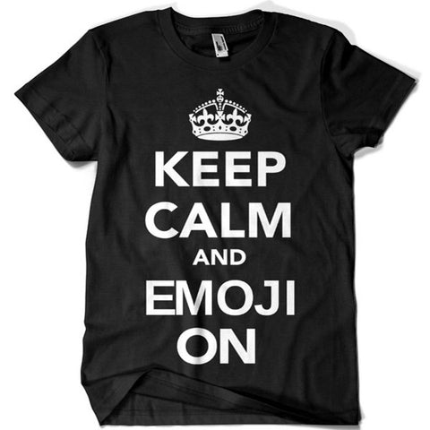 Keep Calm and Emoji On T-shirt - billionaire dropouts