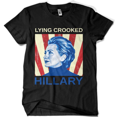 Lying Crooked Hillary T-shirt - billionaire dropouts
