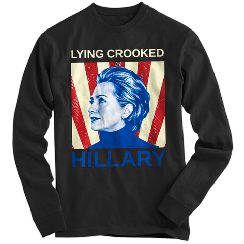 Lying Crooked Hillary Black Long Sleeve - billionaire dropouts