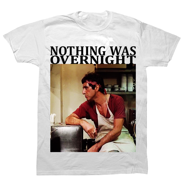 Nothing Was Overnight T-shirt - billionaire dropouts