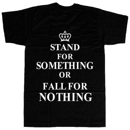 Stand for Something or Fall for Nothing T-shirt - billionaire dropouts