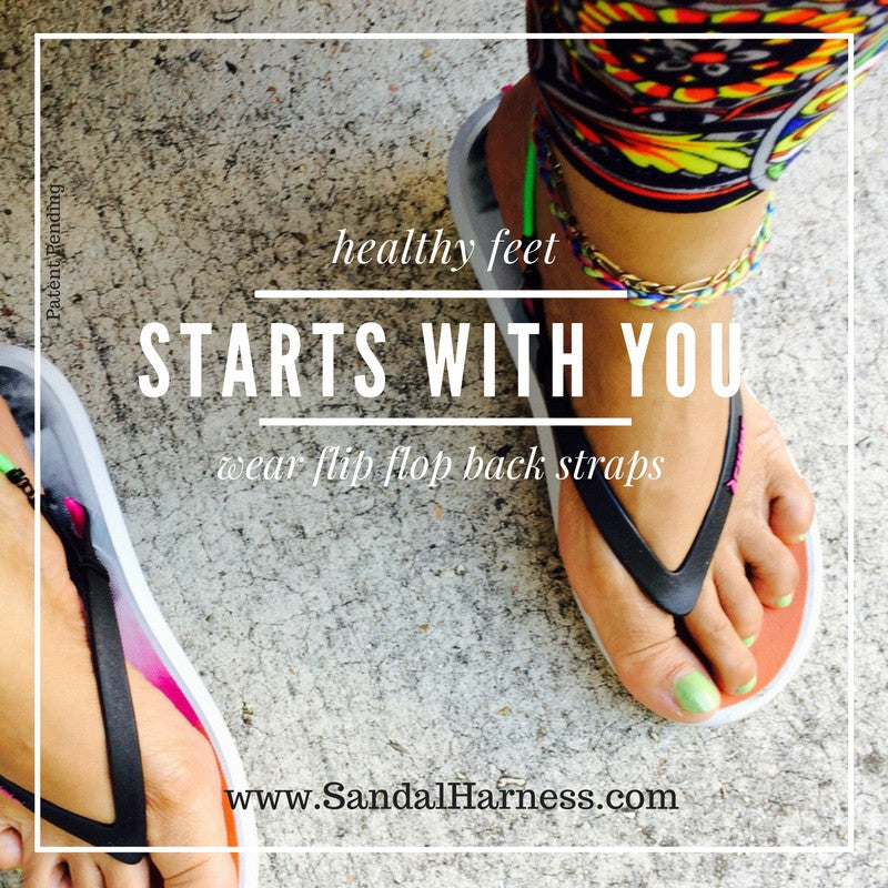 Flip Flops Foot Health Starts With You