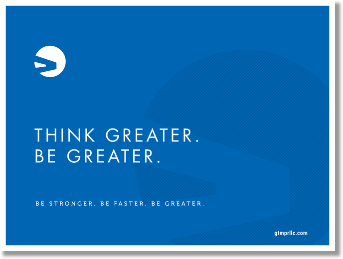 Think Greater. Be Greater.