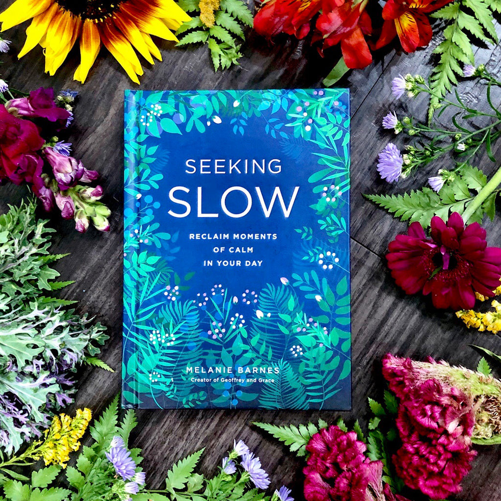 Seeking Slow ~ Reclaim Moments Of Calm In Your Day