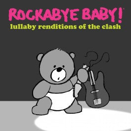 Rockabye Baby Lullaby Renditions of The Clash