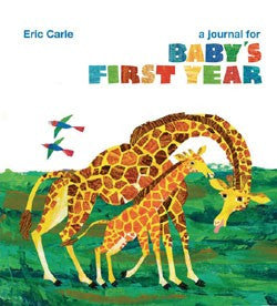 Eric Carle: A Journal for Baby's First Year Book