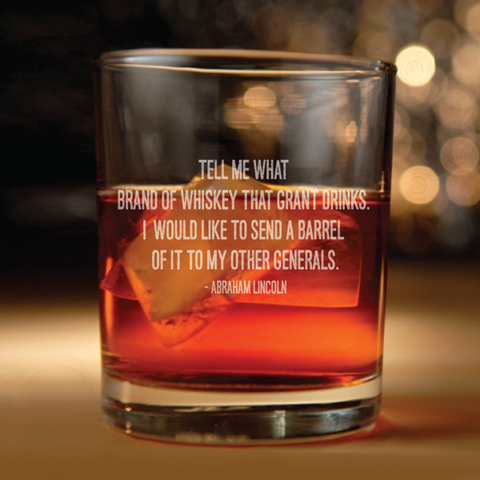 Abraham Lincoln quote about whiskey glass