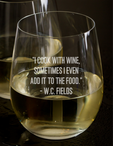 Stemless Wine Glass With W.C. Fields quote about cooking with wine