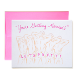 Getting Married Let's Party! Card