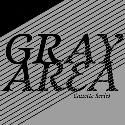 Gray Area Cassette Series 2021