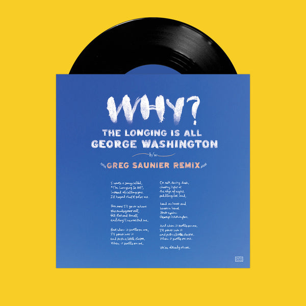 The Longing Is All / George Washington b/w Greg Saunier Remix