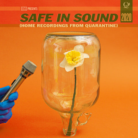Safe In Sound (Home Recordings From Quarantine)