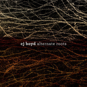 Alternate Roots - CJ Boyd - Joyful Noise Recordings