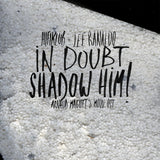Albums - In Doubt, Shadow Him!