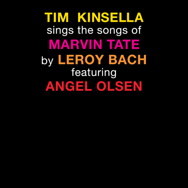 Tim Kinsella sings the songs of Marvin Tate by LeRoy Bach featuring Angel Olsen - Tim Kinsella - Joyful Noise Recordings - 1