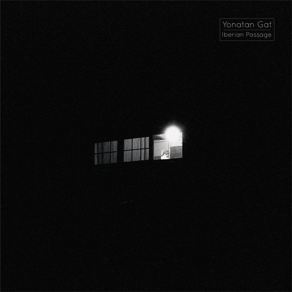 Iberian Passage - Yonatan Gat - Joyful Noise Recordings - 1