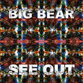 See Out - Big Bear - Joyful Noise Recordings
