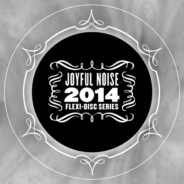 Joyful Noise 2014 Flexi-Disc Series - Various Artists - Joyful Noise Recordings - 3