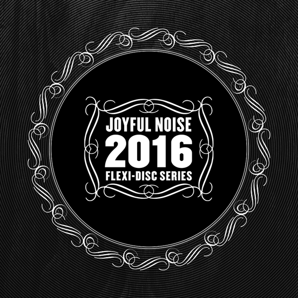 Joyful Noise 2016 Flexi-Disc Series - Various Artists - Joyful Noise Recordings - 3