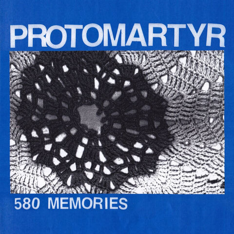 580 Memories - Protomartyr - Joyful Noise Recordings