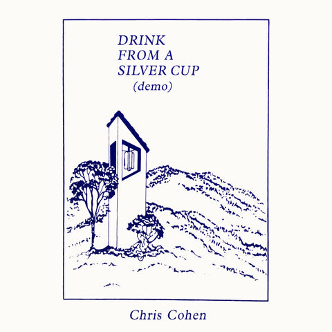 Chris Cohen - Drink From A Silver Cup (Demo)