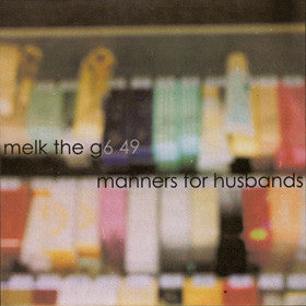 Melk The G6-49 / Manners For Husbands [PRIVATE STASH] - Melk The G6-49 - Joyful Noise Recordings