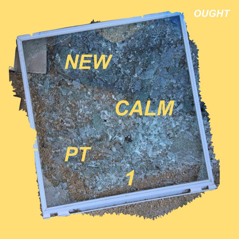 Ought - New Calm, Pt. 1