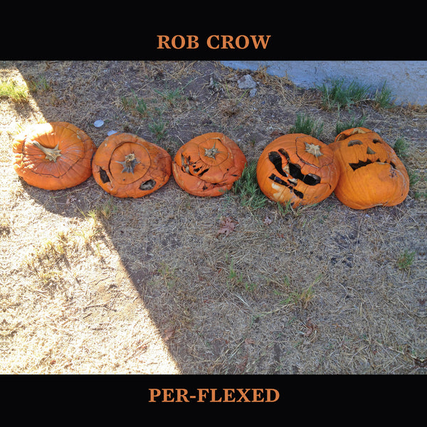 Per-Flexed - Rob Crow - Joyful Noise Recordings
