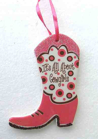 Holiday ITS ALL ABOUT COWGIRLS Western Boot Christmas Ornament