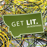 Get Lit In Montana Sticker