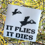 """It Flies, It Dies"" Die Cut Decal"