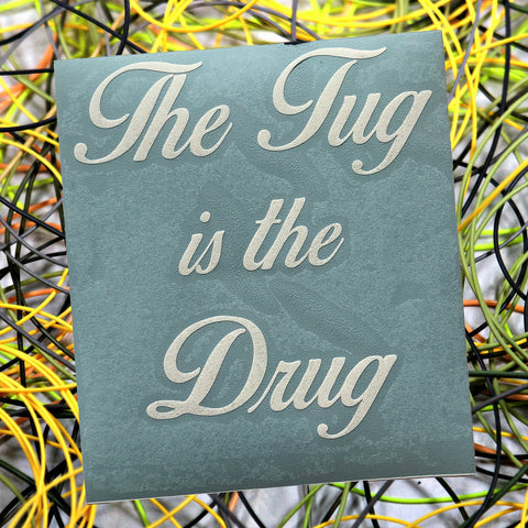 """The Tug Is The Drug"" Die Cut Decals"