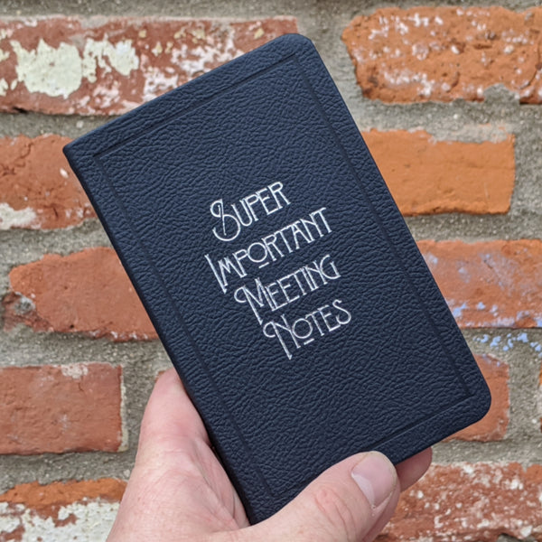 Super Important Meeting Notes Leatherette Notebook