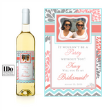 It wouldn't be a party without you! Bridesmaid Label