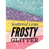Scattered Gems Chunky Frosted Glitter - 5 Colour choices