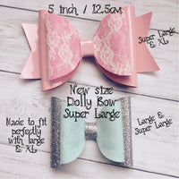 Super Large Dolly Bow Die -  DOLLY BOW – Super Large – 5 Inch / 12.5cm