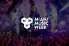 The BEST Miami Music Week 2019 Parties | WMC