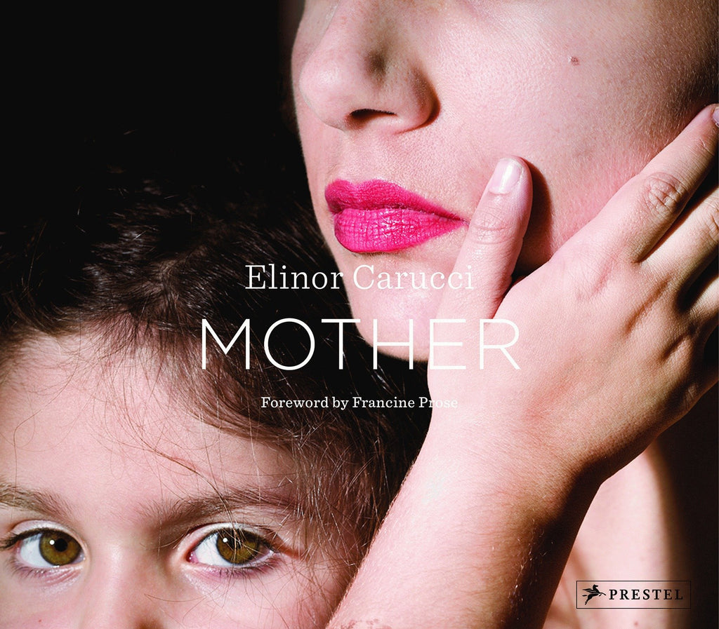 Mother | Photographs by Elinor Carucci