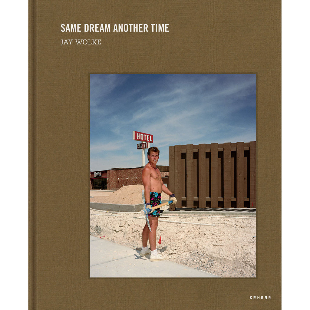Same Dream Another Time | Photographs by Jay Wolke
