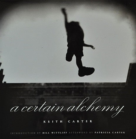 Keith Carter |  A Certain Alchemy