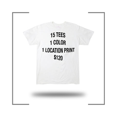 15 Custom Screen Print T Shirt Deal 1 Color 1 Location
