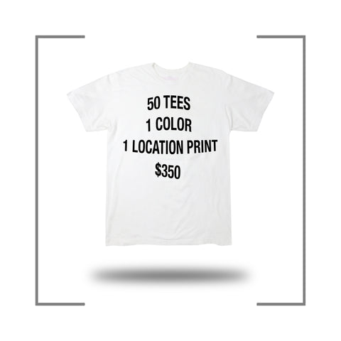 50 Screen Print Tee Deal 1 Color 1 Location