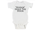 Hodor Hold The Door Gerber Onesie ®