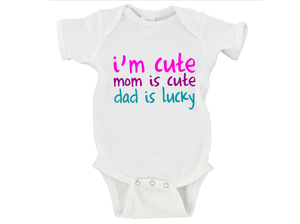I'm Cute Mom is Cute Dad is Lucky Gerber Onesie ®