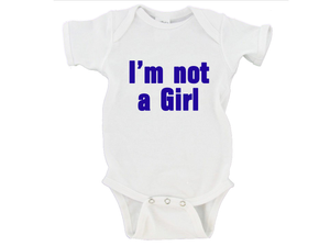 I'm Not A Girl Gerber Onesie ®