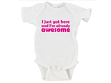 I Just Got Here and I'm Already Awesome Gerber Onesies ®