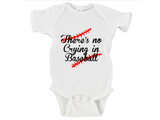 There's No Crying In Baseball Gerber Onesie ®