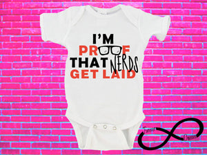 I'm Proof That Nerds Get Laid Gerber Onesie ®